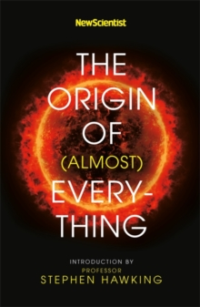 New Scientist: The Origin of (almost) Everything, Paperback / softback Book