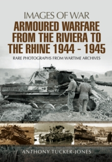 Armoured Warfare from the Riviera to the Rhine 1944 - 1945, Paperback / softback Book