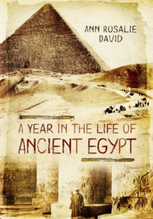 A Year in the Life of Ancient Egypt, Hardback Book