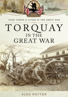 Torquay in the Great War, Paperback Book