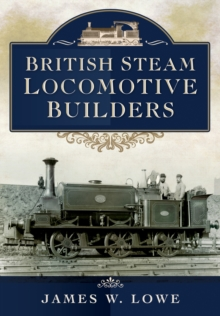 British Steam Locomotive Builders, Hardback Book