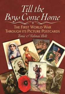 Till the Boys Come Home : The First World War Through its Picture Postcards, Hardback Book