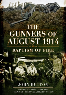 The Gunners of August 1914, Hardback Book
