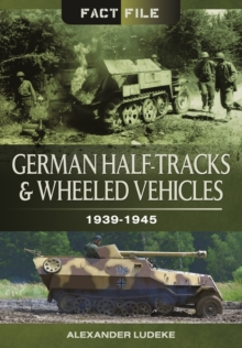 German Half-Tracks and Wheeled Vehicles : 1939-1945, Paperback Book