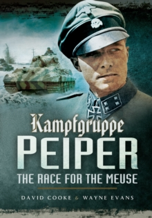 Kampfgruppe Peiper: The Race for the Meuse, Paperback / softback Book