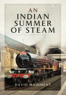 Indian Summer of Steam, Hardback Book