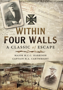 Within Four Walls: A Classic of Escape, Hardback Book