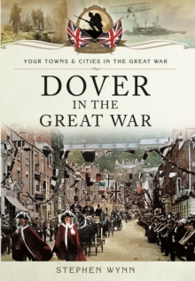 Dover in the Great War, Paperback / softback Book