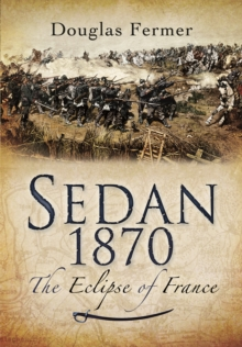 Sedan 1870: the Eclipse of France, Paperback / softback Book