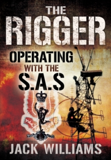 The Rigger : Operating with the SAS, Paperback / softback Book