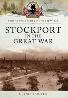 Stockport in the Great War, Paperback Book