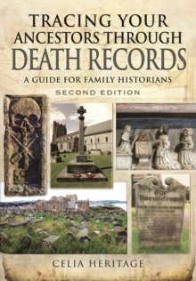 Tracing Your Ancestors Through Death Records : A Guide for Family Historians, Paperback Book