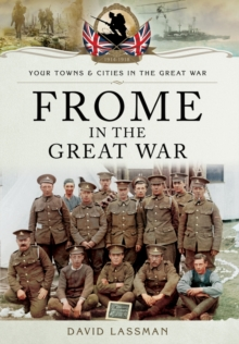 Frome in the Great War, Paperback Book