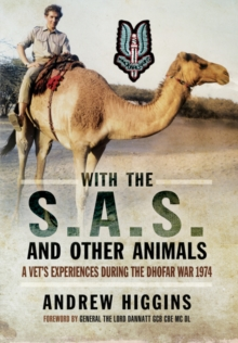 With the SAS and Other Animals: A Vet's Experiences During the Dhofar War 1973, Paperback / softback Book