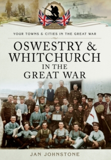 Oswestry and Whitchurch in the Great War, Paperback / softback Book