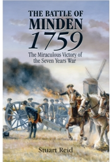 The Battle of Minden 1759 : The Miraculous Victory of the Seven Years War, Hardback Book