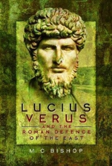 Lucius Verus and the Roman Defence of the East, Hardback Book