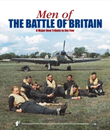 Men of the Battle of Britain : A Major New Tribute to the Few, Hardback Book