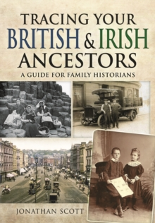 Tracing Your British and Irish Ancestors: A Guide for Family Historians, Paperback / softback Book