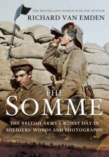The Somme : The Epic Battle in the Soldiers' Own Words and Photographs, Hardback Book