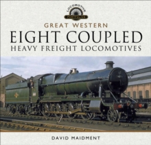Great Western: Eight Coupled Heavy Freight Locomotives, EPUB eBook
