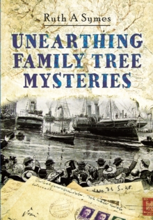Unearthing Family Tree Mysteries, Paperback Book