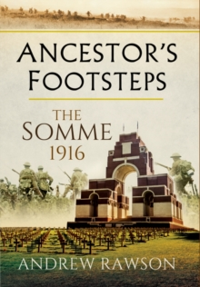 Ancestor's Footsteps: The Somme 1916, Paperback / softback Book
