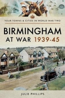 Birmingham at War 1939-45, Paperback / softback Book