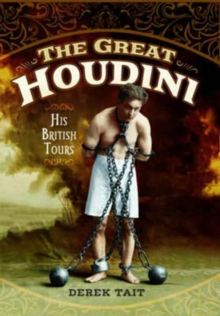 The Great Houdini : His British Tours, Hardback Book
