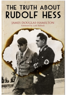 The Truth About Rudolf Hess, Hardback Book
