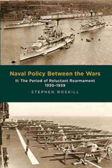 Naval Policy Between the Wars : The Period of Reluctant Rearmament 1930-1939 Volume II, Paperback / softback Book