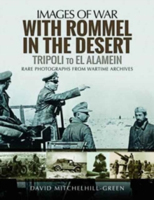With Rommel in the Desert : Tripoli to El Alamein, Paperback Book