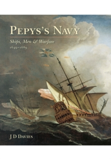 Pepys's Navy : Ships, Men and Warfare 1649-89, Paperback Book