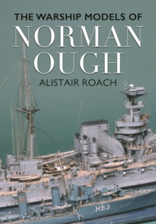 Life and Ship Models of Norman Ough, Hardback Book