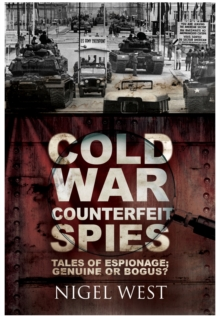 Cold War Counterfeit Spies : Tales of Espionage - Genuine or Bogus?, Hardback Book