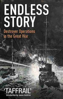 Endless Story : Destroyer Operations in the Great War, Paperback / softback Book