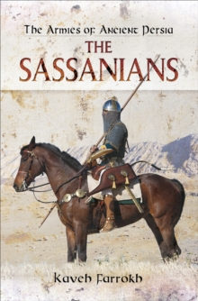 The Armies of Ancient Persia: The Sassanians, EPUB eBook