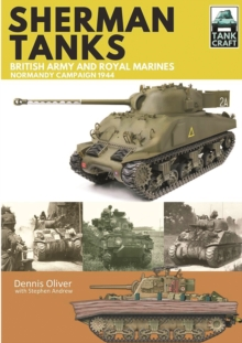 Sherman Tanks of the British Army and Royal Marines : Normandy Campaign 1944, Paperback Book