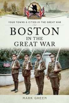 Boston in the Great War, Paperback / softback Book