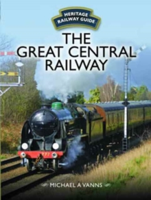 The Great Central Railway, Hardback Book