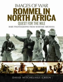Rommel in North Africa : Quest for the Nile, Paperback / softback Book