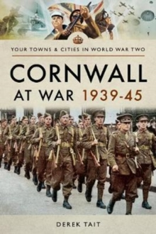 Cornwall at War 1939 45, Paperback / softback Book