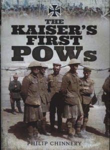 The Kaiser's First POWs, Hardback Book
