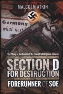 Section D for Destruction : Forerunner of Soe, Hardback Book