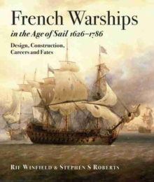 French Warships in the Age of Sail 1626 - 1786, Hardback Book