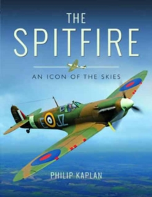 The Spitfire : An Icon of the Skies, Hardback Book