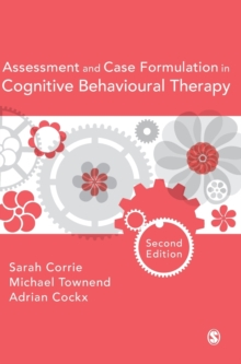 Assessment and Case Formulation in Cognitive Behavioural Therapy, Hardback Book