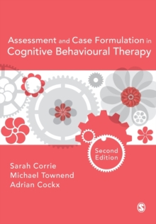 Assessment and Case Formulation in Cognitive Behavioural Therapy, Paperback / softback Book