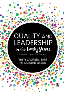 Quality and Leadership in the Early Years : Research, Theory and Practice, Paperback / softback Book