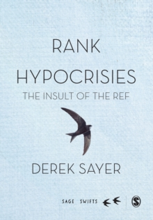 Rank Hypocrisies : The Insult of the REF, Hardback Book